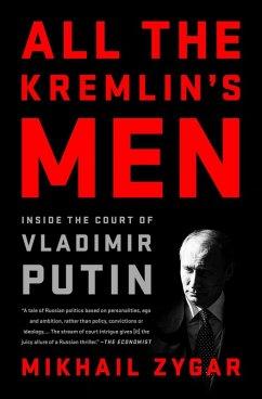 All the Kremlin's Men (eBook, ePUB) - Zygar, Mikhail