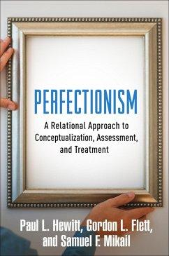 Perfectionism (eBook, ePUB) - Hewitt, Paul L.; Flett, Gordon L.; Mikail, Samuel F.