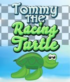 Tommy The Racing Turtle (eBook, ePUB)