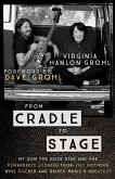 From Cradle to Stage (eBook, ePUB)
