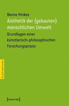 Aisthetik der (gebauten) menschlichen Umwelt (eBook, PDF) - Hinkes, Benno