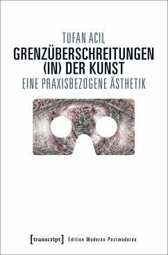 Grenzüberschreitungen (in) der Kunst (eBook, PDF) - Acil, Tufan