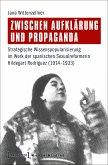 Zwischen Aufklärung und Propaganda (eBook, PDF)