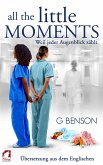 All the Little Moments 1: Weil jeder Augenblick zählt (eBook, ePUB)