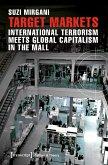 Target Markets - International Terrorism Meets Global Capitalism in the Mall (eBook, PDF)