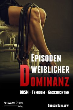 Episoden weiblicher Dominanz (eBook, ePUB)