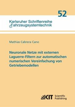 Neuronale Netze mit externen Laguerre-Filtern zur automatischen numerischen Vereinfachung von Getriebemodellen - Cabrera Cano, Mathias