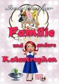 Familie und andere Katastrophen (eBook, ePUB)