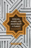 Muslims, Money, and Democracy in Turkey