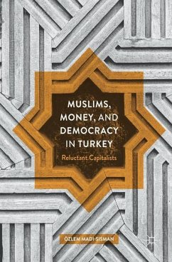 Muslims, Money, and Democracy in Turkey - Madi-Sisman, Özlem