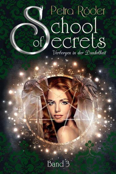 School of Secrets (Band3) - Verborgen in der Dunkelheit (eBook, ePUB) - Röder, Petra