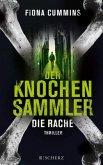 Die Rache / Der Knochensammler Bd.2