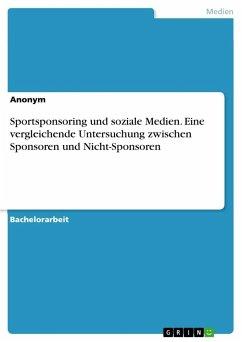 Sportsponsoring und soziale Medien. Eine vergleichende Untersuchung zwischen Sponsoren und Nicht-Sponsoren