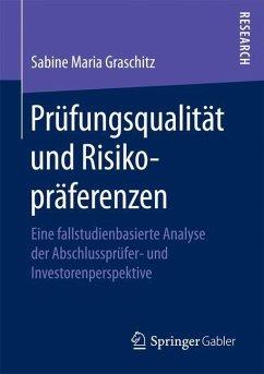 Prüfungsqualität und Risikopräferenzen - Graschitz, Sabine Maria