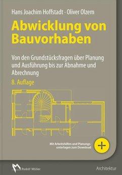 Abwicklung von Bauvorhaben - Hoffstadt, Hans J.; Olzem, Oliver