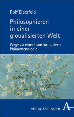 Philosophieren in einer globalisierten Welt - Elberfeld, Rolf