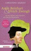 Anna Reinhart und Ulrich Zwingli