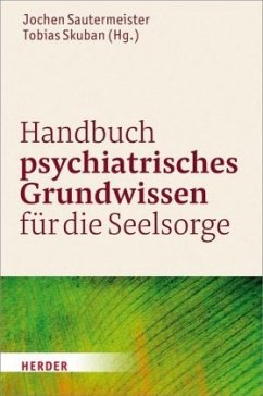 Handbuch psychiatrisches Grundwissen für die Se...