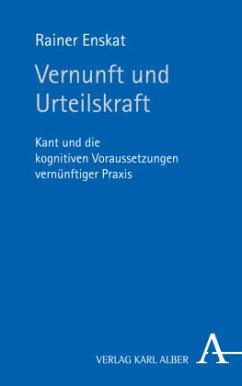 Vernunft und Urteilskraft - Enskat, Rainer