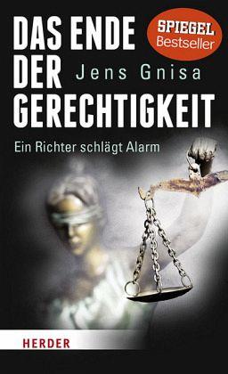 Das Ende der Gerechtigkeit - Gnisa, Jens