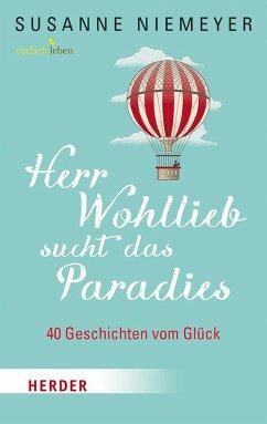 Herr Wohllieb sucht das Paradies - Niemeyer, Susanne
