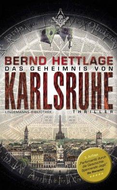 Das Geheimnis von Karlsruhe - Hettlage, Bernd