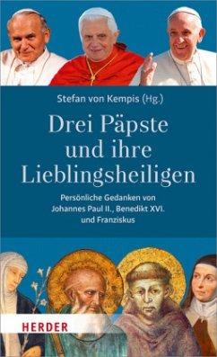Drei Päpste und ihre Lieblingsheiligen. - Johannes Paul II.; Benedikt XVI.; Franziskus