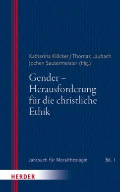 Gender - Herausforderung für die christliche Ethik