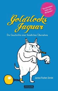 Goldilocks Jaguar - Fischer-Zernin, Justus