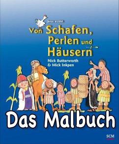 Von Schafen, Perlen und Häusern - Das Malbuch - Butterworth, Nick; Inkpen, Mick
