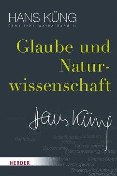 Glaube und Naturwissenschaft - Küng, Hans