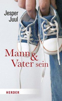 Mann und Vater sein - Juul, Jesper