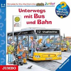 Unterwegs mit Bus und Bahn / Wieso? Weshalb? Warum? Junior Bd.63 (1 Audio-CD) - Erne, Andrea