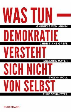Was tun (eBook, ePUB) - Mayer, Susanne; Grefe, Christiane; Roll, Evelyn; Arnim, Gabriele von; Schmitter, Elke