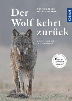 Der Wolf kehrt zurück (eBook, ePUB) - Bloch, Günther.; Radinger, Elli H.