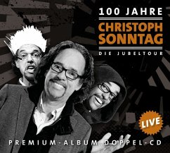 100 Jahre Christoph Sonntag - Die Jubeltour, 2 ...