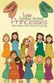 Twelve Terribly Active Princesses who were not Exactly Dancing (eBook, ePUB)