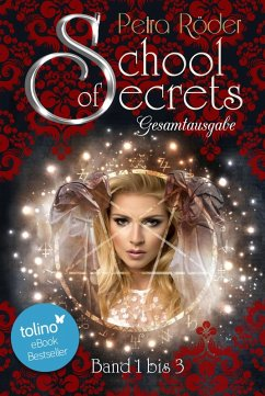 School of Secrets Trilogie - Gesamtausgabe (eBook, ePUB) - Röder, Petra
