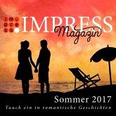 Impress Magazin Sommer 2017 (Mai-Juli): Tauch ein in romantische Geschichten (eBook, ePUB)