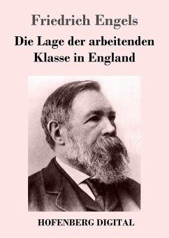 Die Lage der arbeitenden Klasse in England (eBook, ePUB) - Engels, Friedrich