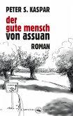Der gute Mensch von Assuan (eBook, ePUB)