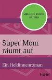 Super Mom räumt auf (eBook, ePUB)