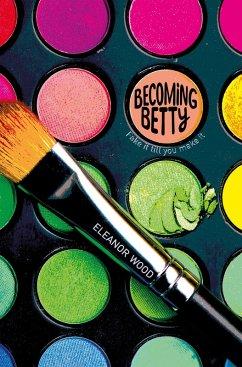 Becoming Betty (eBook, ePUB) - Wood, Eleanor