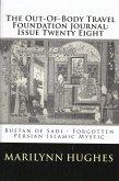 The Out-of-Body Travel Foundation Journal: 'Bustan of Sadi - Forgotten Persian Islamic Mystic' - Issue Twenty Eight (eBook, ePUB)