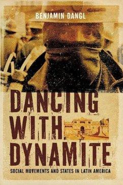 Dancing with Dynamite (eBook, ePUB) - Dangl, Benjamin