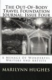 The Out-of-Body Travel Foundation Journal: A Menage of Wonderful Writers and Artists - Issue Four (eBook, ePUB)