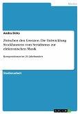 Zwischen den Grenzen. Die Entwicklung Stockhausens vom Serialismus zur elektronischen Musik