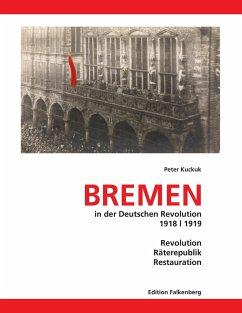 Bremen in der Deutschen Revolution 1918/1919 - Schröder, Ulrich