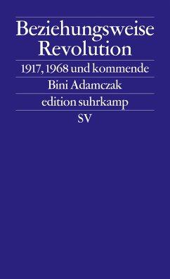 Beziehungsweise Revolution - Adamczak, Bini