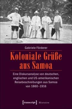 Koloniale Grüße aus Samoa - Förderer, Gabriele